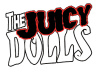 The Juicy Dolls