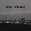 Born From Pain: Neues Video und Tour