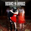DISTANCE IN EMBRACE - the best is yet to come