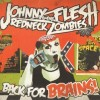 JOHNNY FLESH & THE REDNECK ZOMBIES - BACK FOR BRAINS