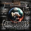 FAKE HEROES - DIVIDE AND RULE