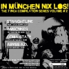 In München nix Los! - The 7 Inch Compilation Series Volume #2