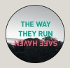 THE WAY THEY RUN - safe haven 7""