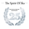 V.A. - THE SPIRIT OF SKA - SILVER JUBILEE EDITION