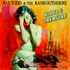 PAT TODD & THE RANKOUTSIDERS - blood & treasure (mit Downloadcode)