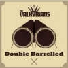 THE VALKYRIANS - DOUBLE BARRELLED