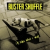 BUSTER SHUFFLE - I´LL TAKE WHAT I WANT