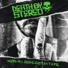 DEATH BY STEREO - WE´RE ALL DYING JUST IN TIME